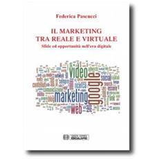 Il marketing tra reale e virtuale. Sfide ed opportunità nell'era digitale