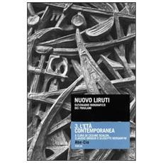 Nuovo Liruti. Dizionario biografico dei friulani. Vol. 3: L'età contemporanea