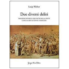 «Due diversi deliri». Manzoni storiografo della peste e della Rivoluzione francese