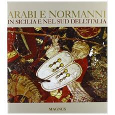 Arabi e Normanni in Sicilia e nel Sud dell'Italia