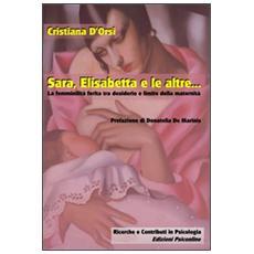 Sara, Elisabetta e le altre. . . La femminilità ferita tra desiderio e limite della maternità
