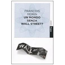 Un mondo senza Wall Street?