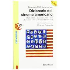 Dizionario del cinema americano. Da Griffith a Tarantino, tutti i film che hanno fatto la storia di Hollywood