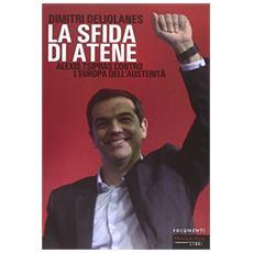 Sfida di Atene. Alexis Tsipras contro l'Europa dell'austerit� (La)