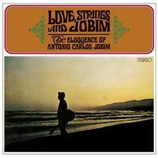 Antonio Carlos Jobim - Love, Strings And Jobim The Eloquence Of Antonio Carlos Jobim
