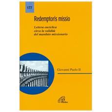 Redemptoris missio. Lettera enciclica circa la validità del mandato missionario