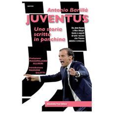 Juventus. una storia scritta in panchina. da jeno karoly a max allegri. gesta e segreti di tutti i tecnici che l'hanno aiutata a crescere