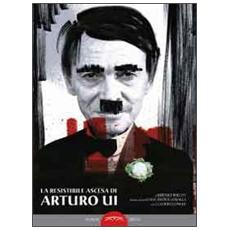 La resistibile ascesa di Arturo Ui di Bertolt Brecht