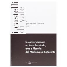 La conversazione. Un tema fra storia, arte e filsofia dal Medioevo al Settecento. Ediz. italiana e inglese