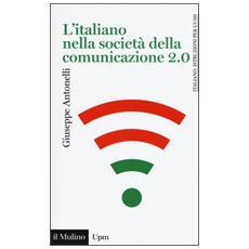 Italiano nella societ� della comunicazione 2.0 (L')