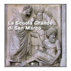 La Scuola Grande di San Marco a Venezia. Ediz. a colori
