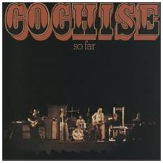Cochise - So Far