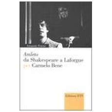 Amleto Da Shakespeare A Laforgue Per Carmelo Bene