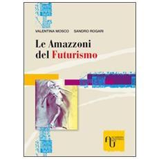 Le amazzoni del futurismo