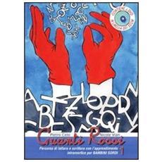 Guanti rossi. Con 2 DVD. Vol. 1: Percorso di lettura e scrittura con l'apprendimento intramorfico per bambini sordi