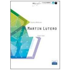 Martin Lutero. Il frate ribelle