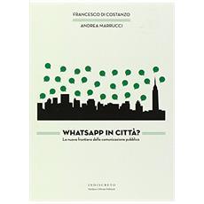 WhatsApp in città? La nuova frontiera della comunicazione pubblica