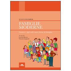 Famiglie moderne. Genitori e figli nelle nuove forme di famiglia