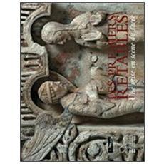 Les premiers retables. Une mise en scène du sacré. Catalogo della mostra (Parigi, 10 aprile6 giugno 2009)