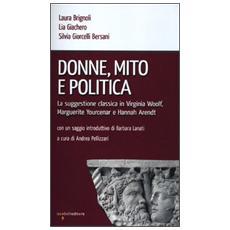 Donne, mito e politica. La suggestione classica in Virginia Woolf, Marguerite Yourcenar e Hannah Arendt
