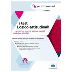 I test logico-attitudinali. Manuale completo per concorsi pubblici e selezioni aziendali. Con software di simulazione