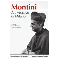 Montini. Arcivescovo di Milano