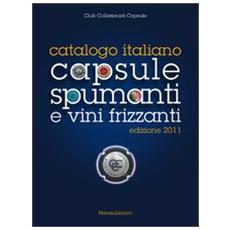Catalogo italiano capsule spumanti e vini frizzanti 2011