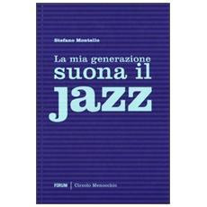 La mia generazione suona il jazz