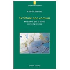 Scritture non comuni. Una fonte per la storia contemporanea