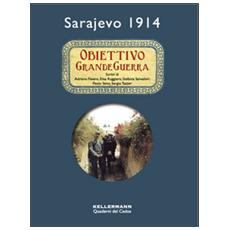 Obiettivo grande guerra. Sarajevo 1914