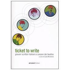 Ticket to write. Giovani scrittori italiani e canzoni dei Beatles