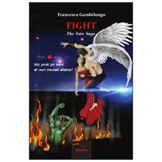 Fight. The fate saga