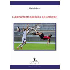 L'allenamento specifico dei calciatori