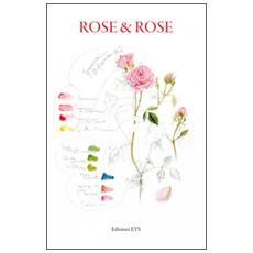 Rose & rose. ediz. a colori