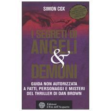 Segreti di Angeli & demoni. Guida non autorizzata a fatti, personaggi e misteri del thriller di Dan Brown (I)