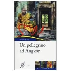 Un pellegrino ad Angkor
