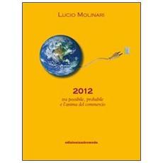 2012 tra possibile, probabile e l'anima del commercio