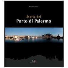 Storia del porto di Palermo. Ediz. illustrata