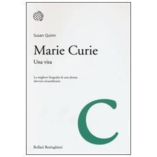 Marie Curie. Una vita