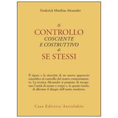 Controllo cosciente e costruttivo di se stessi (Il)