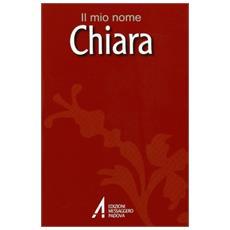 Chiara. Il mio nome