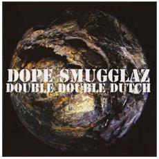 Dope Smugglaz - Double Double Dutch