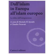 Dall'islam in europa all'islam europeo. la sfida dell'integrazione