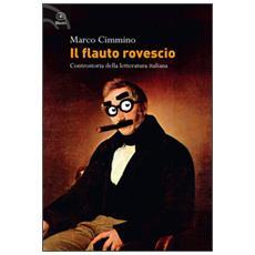 Il flauto rovescio. Controstoria della letteratura italiana