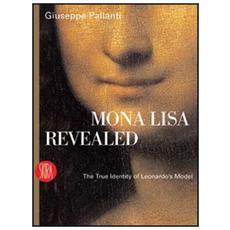 Mona Lisa Revealed. The True Identity of Leonardo's Model