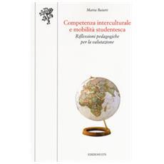 Competenza Interculturale E Mobilità Studentesca. Riflessioni Pedagogiche Per La Valutazione
