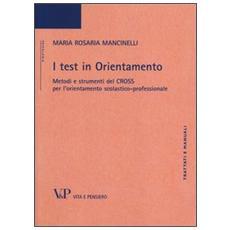 I test in orientamento. Metodi e strumenti del CROSS per l'orientamento scolastico professionale