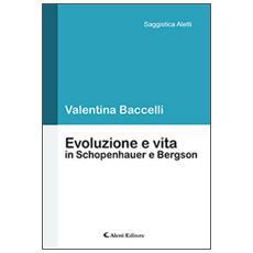 Evoluzione e vita in Schopenhauer e Bergson