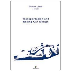 Transportation and racing car design. Ediz. illustrata