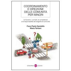 Coordinamento e direzione delle comunità per minori. Le funzioni, i compiti, le competenze e le resposabilità del dirigente di comunità